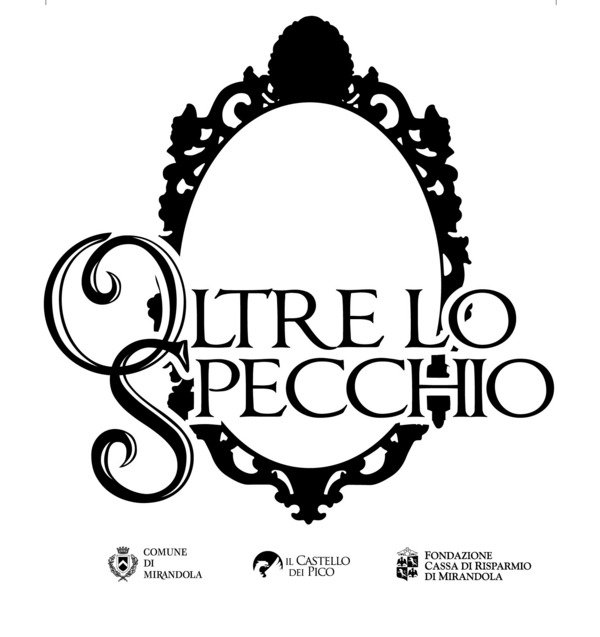 Oltre lo specchio castello dei pico mirandola mo - Oltre lo specchio ...